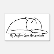 My Daughter Gave me Grandcats Rectangle Car Magnet