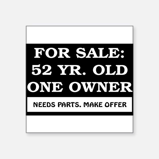"""For Sale 52 Year Old Birthd Square Sticker 3"""" x 3"""""""