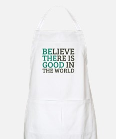 Believe There is Good Apron