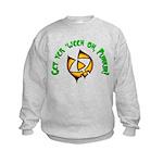 Get yer 'ween on... Kids Sweatshirt