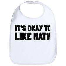It's Okay To Like Math Bib
