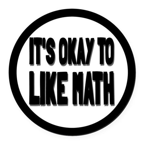 It's Okay To Like Math Round Car Magnet