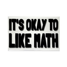 It's Okay To Like Math Rectangle Magnet
