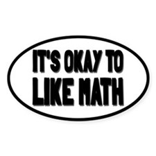 It's Okay To Like Math Decal