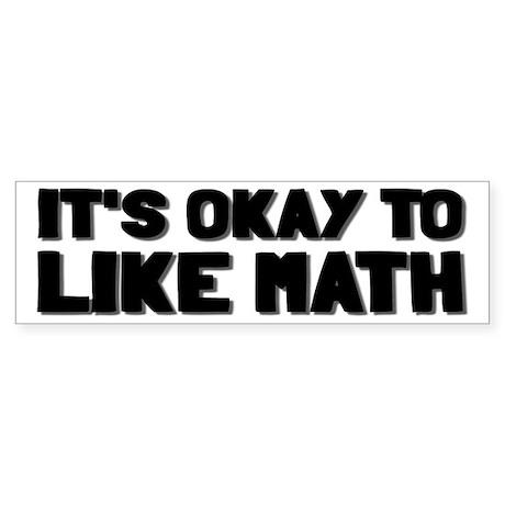 It's Okay To Like Math Sticker (Bumper)