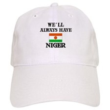 We Will Always Have Niger Baseball Cap