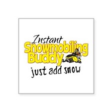 """Instant Snowmobiling Buddy Square Sticker 3"""" x 3"""""""