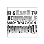 Hard to be Humble Square Sticker 3