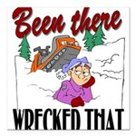 been there, wrecked that.png Square Car Magnet 3