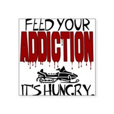 "Feed Your Addiction Square Sticker 3"" x 3"""