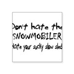 Sucky Slow Sled Square Sticker 3