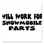 worksnowpartsw.png Square Car Magnet 3