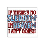 Sleddin' in Heaven Square Sticker 3