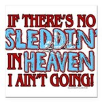 Sleddin' in Heaven Square Car Magnet 3