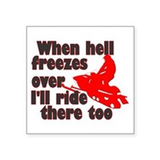 """Hell Freezes Over Square Sticker 3"""" x 3"""""""