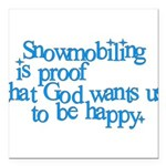 Snowmobiling is proof Square Car Magnet 3