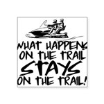 What Happens on the Trail.. Square Sticker 3
