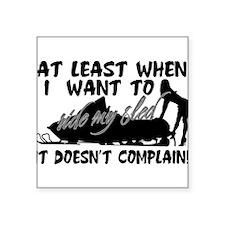"Sled Complain Square Sticker 3"" x 3"""