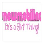 Snowmobile - It's a Girl Thing! Square Car Magnet