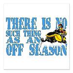 No Off Season Snowmobiling Square Car Magnet 3
