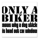 Only a Biker Square Car Magnet 3