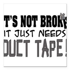 """Not Broke - Duct Tape Square Car Magnet 3"""" x 3"""""""