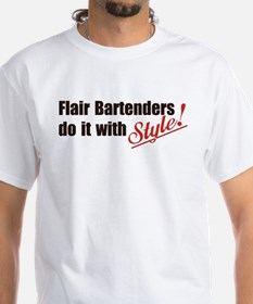 Flair Bartenders Do It With Style Shirt