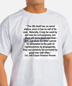 THE RIFLE HAS NO MORAL STATURE.....png T-Shirt