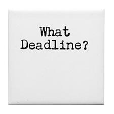 What Deadline Tile Coaster