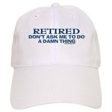 Retired Humor Baseball Cap