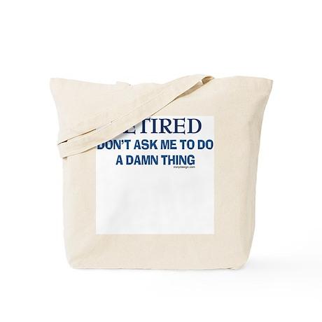 Retired Humor Tote Bag