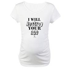 Ego Destroyer Shirt