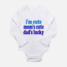 I'm Cute, Dad's Lucky! Long Sleeve Infant Bodysuit