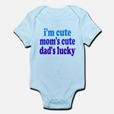 I'm Cute, Dad's Lucky! Infant Bodysuit