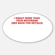 I SQUAT MORE THAN YOUR BOYFRIEND Decal