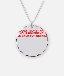I SQUAT MORE THAN YOUR BOYFRIEND Necklace