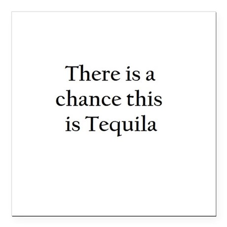 """Tequila ! Square Car Magnet 3"""" x 3"""""""