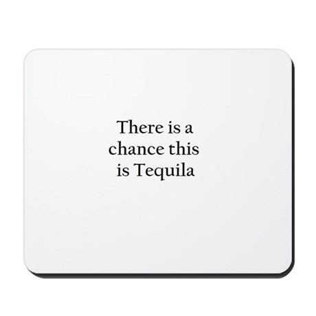 Tequila ! Mousepad