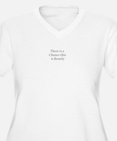 There is a chance this is Brandy T-Shirt