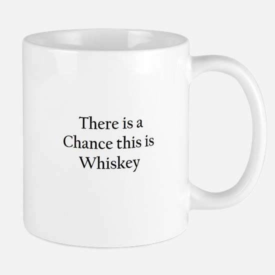 There is a Chance this is Whiskey Mug Mug