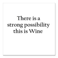 There is a Strong Possibility this is Wine Square