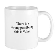 There is a Strong Possibility this is Wine Small Mug