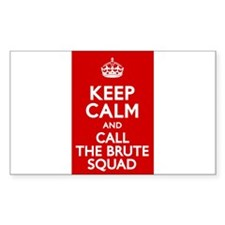 Keep Calm and Call the Brute Squad Decal