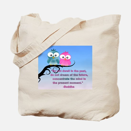 Cute Owls in the present moment buddha Tote Bag