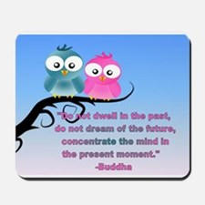 Cute Owls in the present moment buddha Mousepad