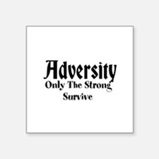 Adversity Only The Strong Survive Square Sticker 3