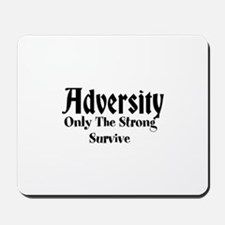 Adversity Only The Strong Survive Mousepad