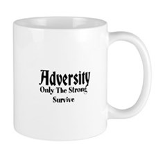 Adversity Only The Strong Survive Mug