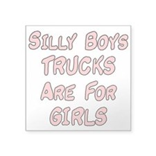 Trucks Are For Girls Square Sticker 3""