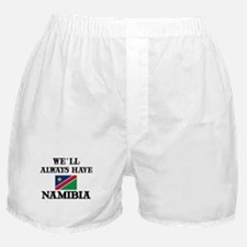 We Will Always Have Namibia Boxer Shorts